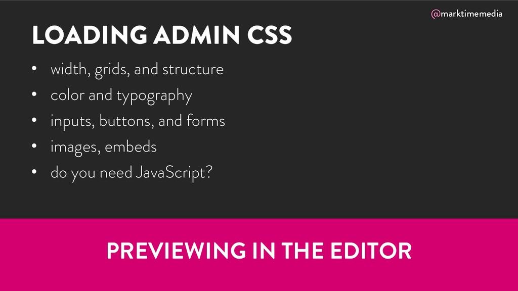@marktimemedia LOADING ADMIN CSS • width, grids...