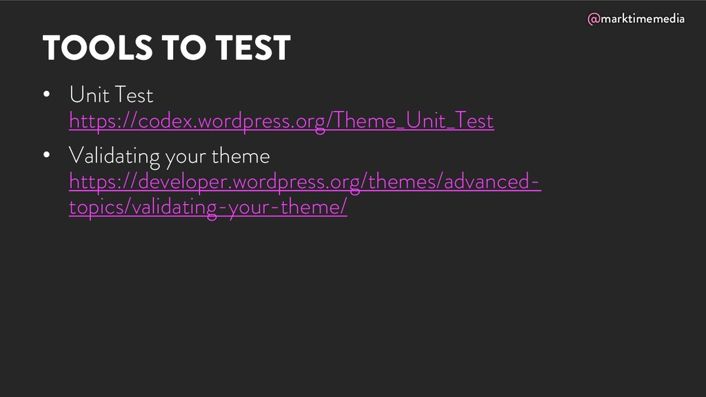 @marktimemedia TOOLS TO TEST • Unit Test https:...