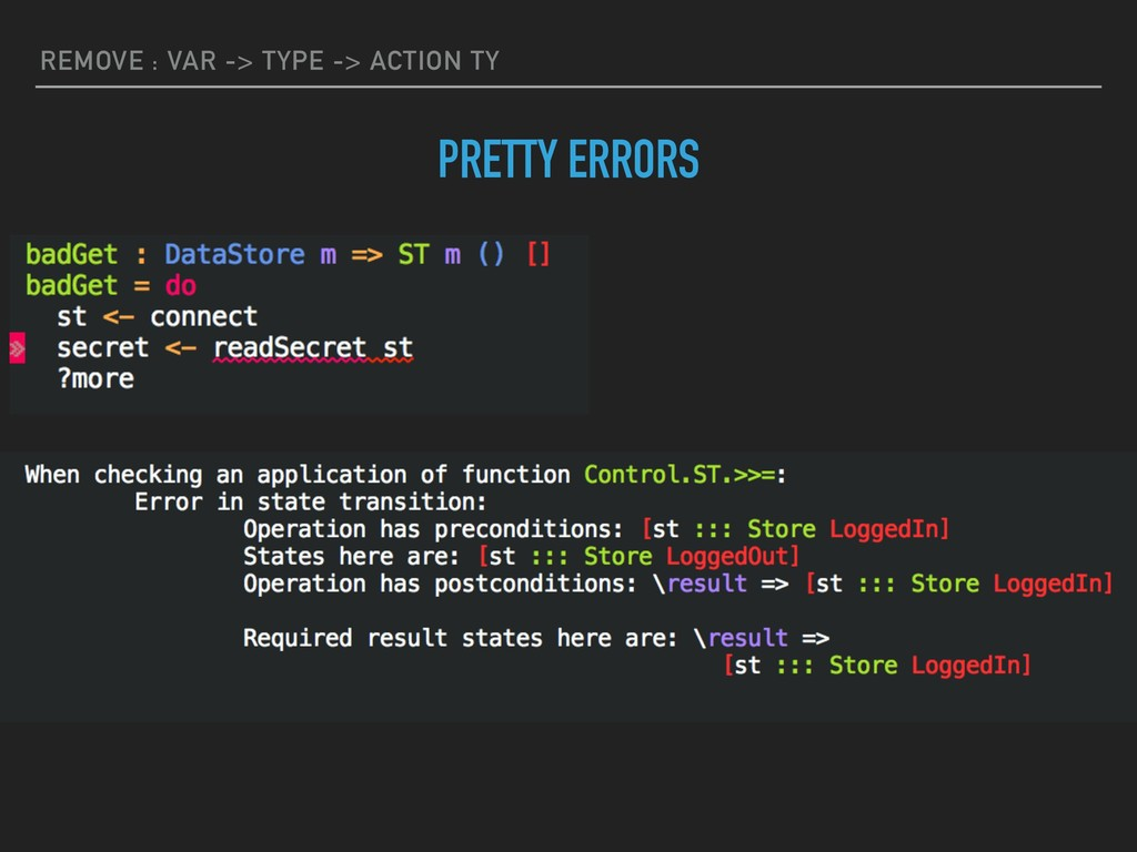 REMOVE : VAR -> TYPE -> ACTION TY PRETTY ERRORS