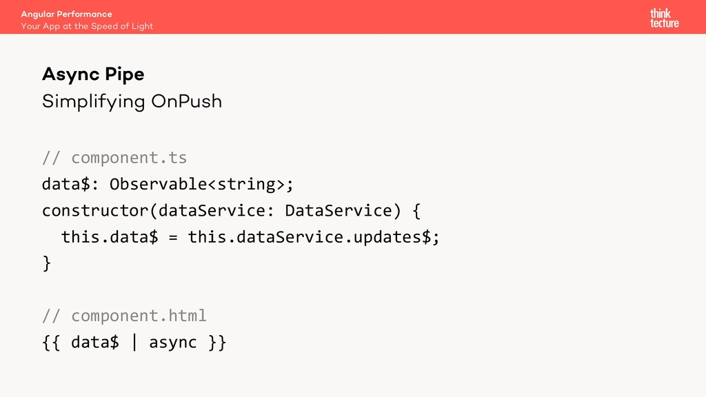 Simplifying OnPush // component.ts data$: Obser...