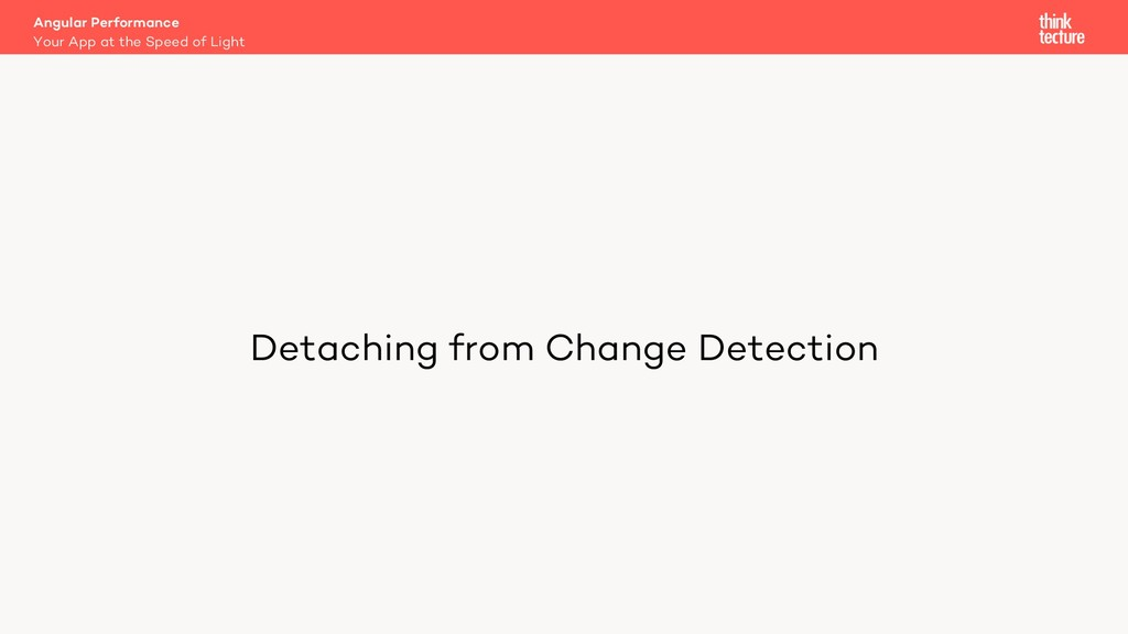 Detaching from Change Detection Angular Perform...