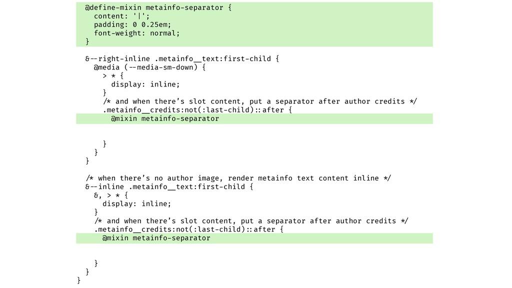 @define-mixin metainfo-separator { content: '|'...