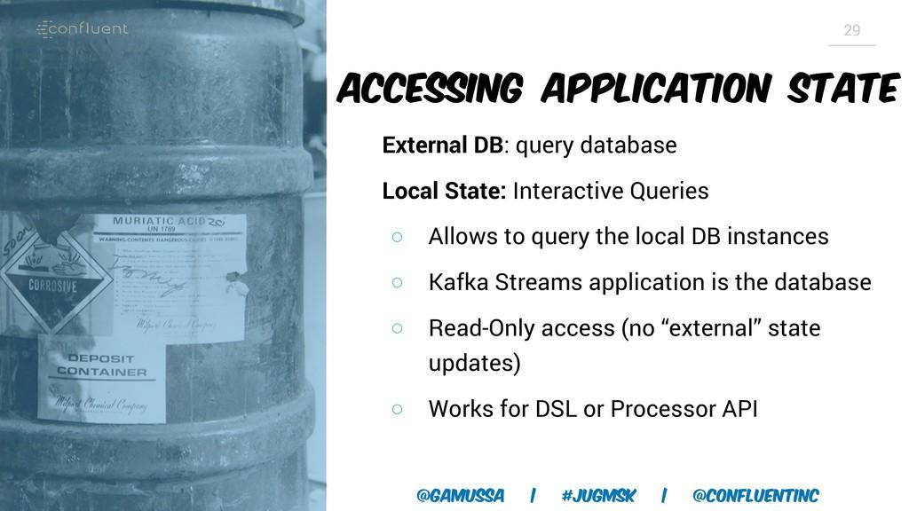 @gamussa | #jugmsk | @ConfluentINc 29 Accessing...