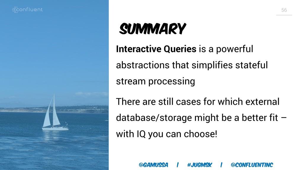@gamussa | #jugmsk | @ConfluentINc 56 Summary I...