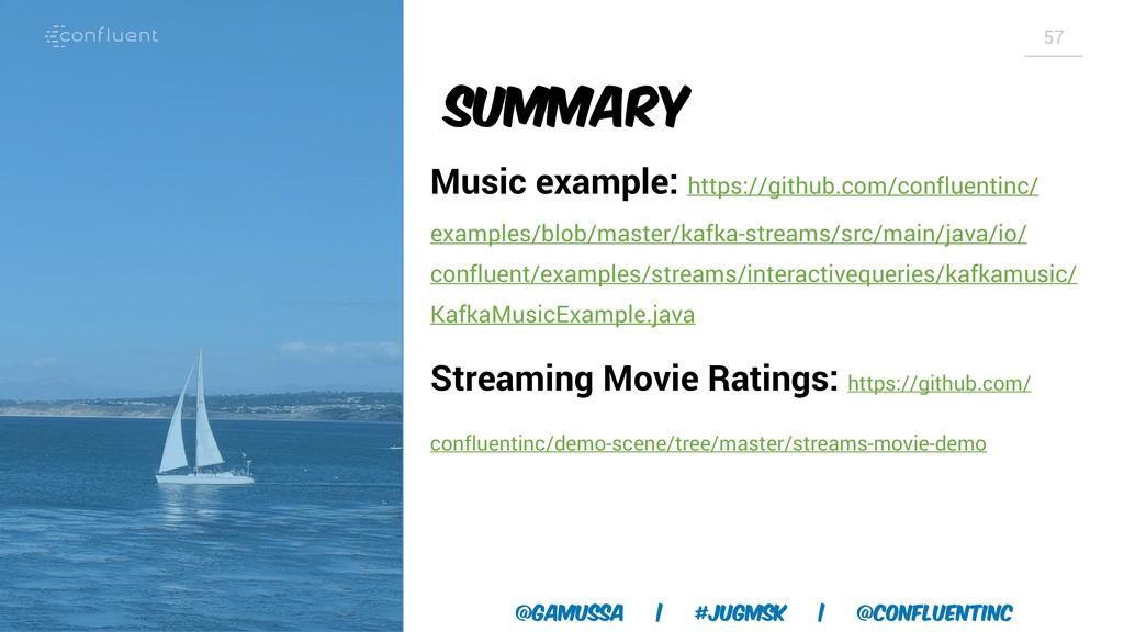 @gamussa | #jugmsk | @ConfluentINc 57 Summary M...