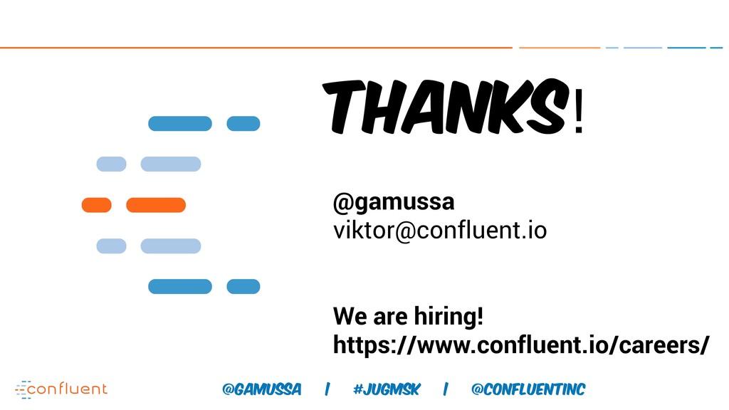 @ @gamussa | #jugmsk | @ConfluentINc Thanks! @g...