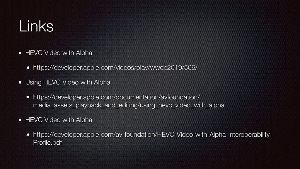 Links HEVC Video with Alpha https://developer.a...