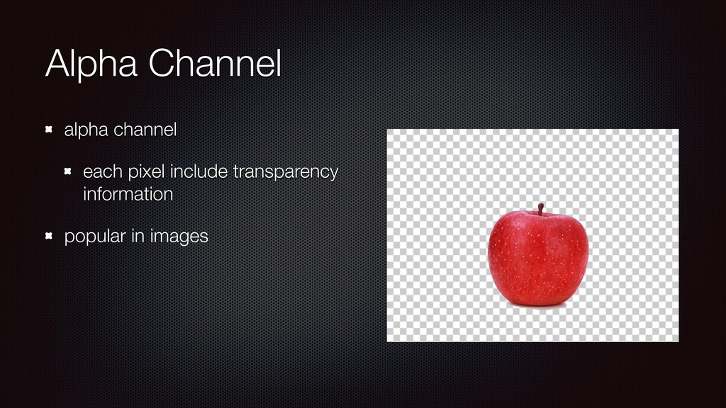 Alpha Channel alpha channel each pixel include ...