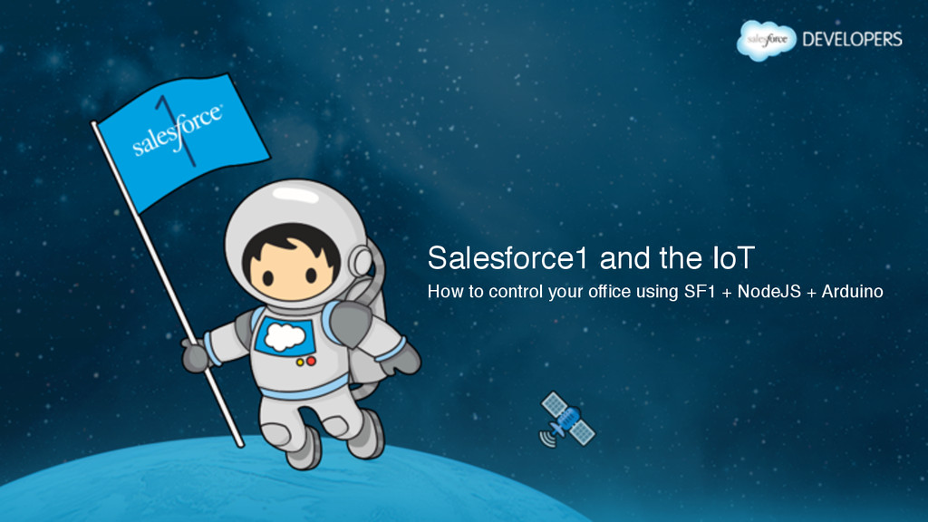 Salesforce1 and the IoT! How to control your of...