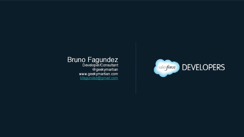 Bruno Fagundez! Developer/Consultant @geekymart...
