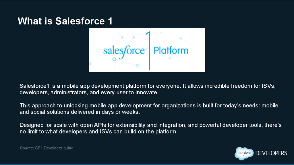 Salesforce1 is a mobile app development platfor...