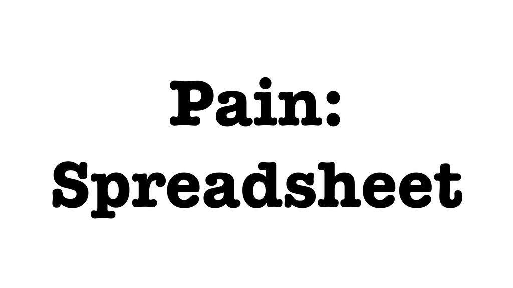 Pain: Spreadsheet