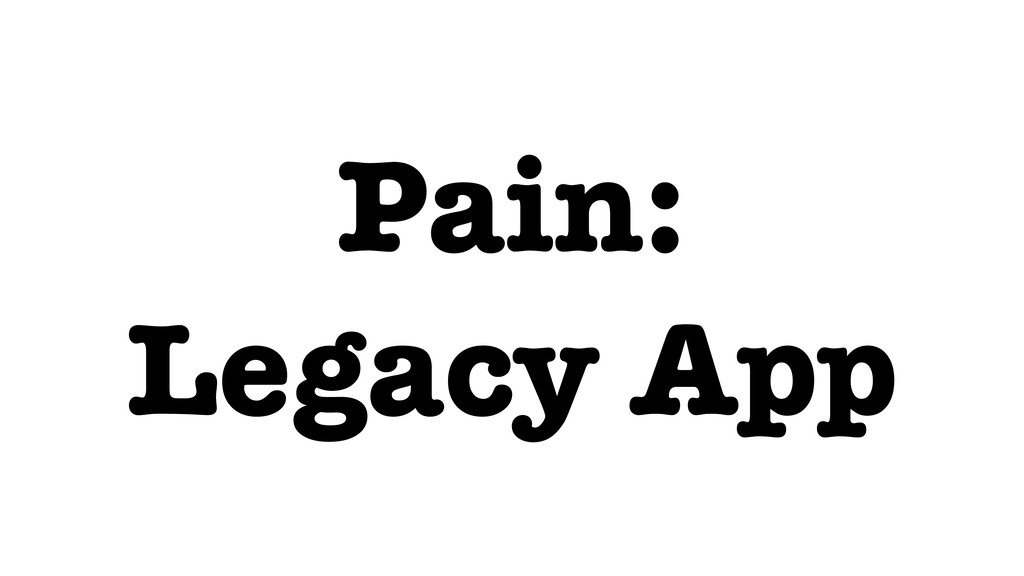 Pain: Legacy App