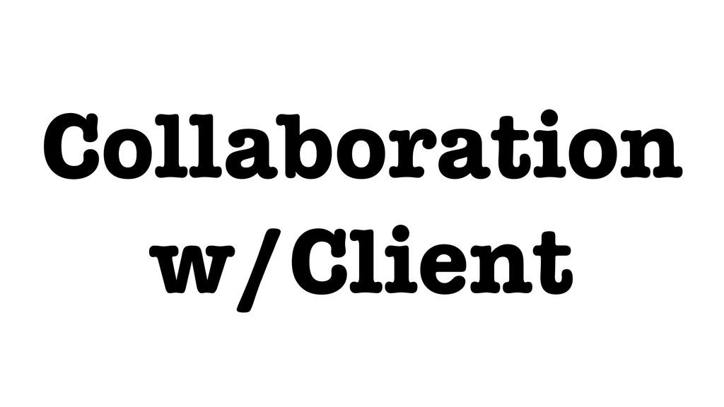 Collaboration w/Client