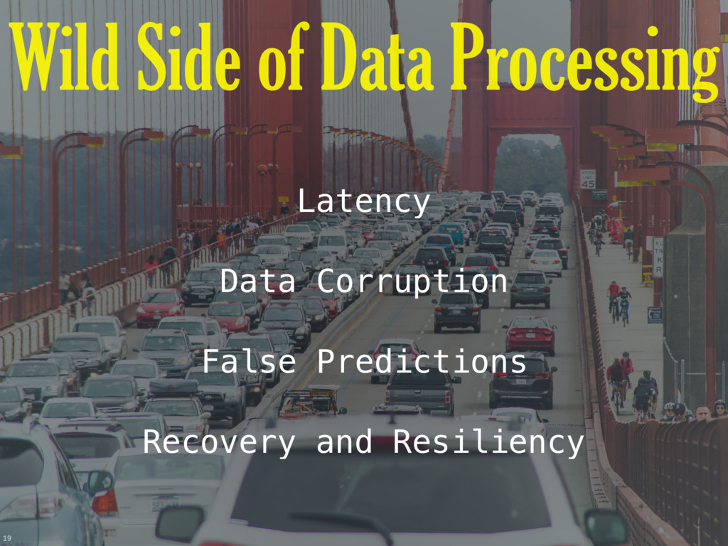 19 Latency Data Corruption False Predictions Re...