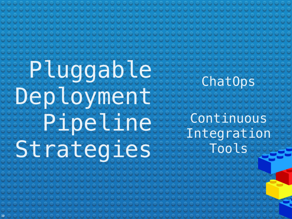 Pluggable Deployment Pipeline Strategies ChatOp...
