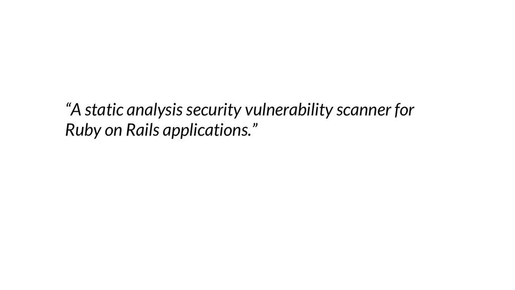 """A static analysis security vulnerability scann..."