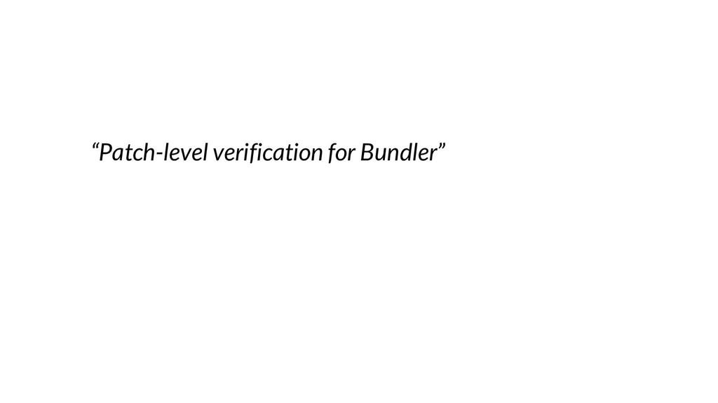 """Patch-level verification for Bundler"""