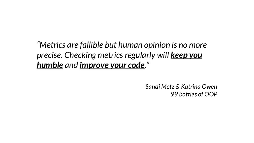 """""""Metrics are fallible but human opinion is no m..."""