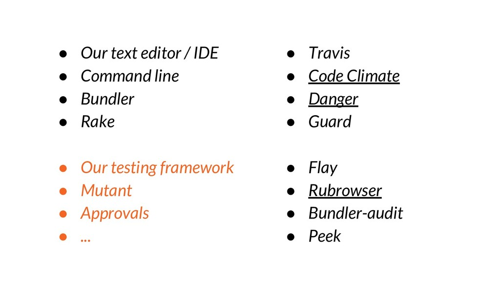 ● Our text editor / IDE ● Command line ● Bundle...