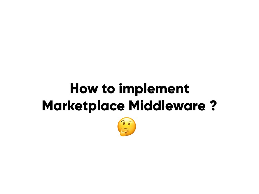 How to implement Marketplace Middleware ?