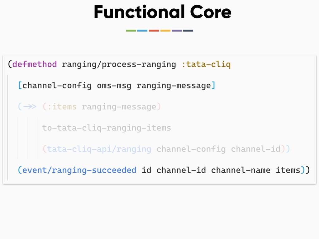 Functional Core