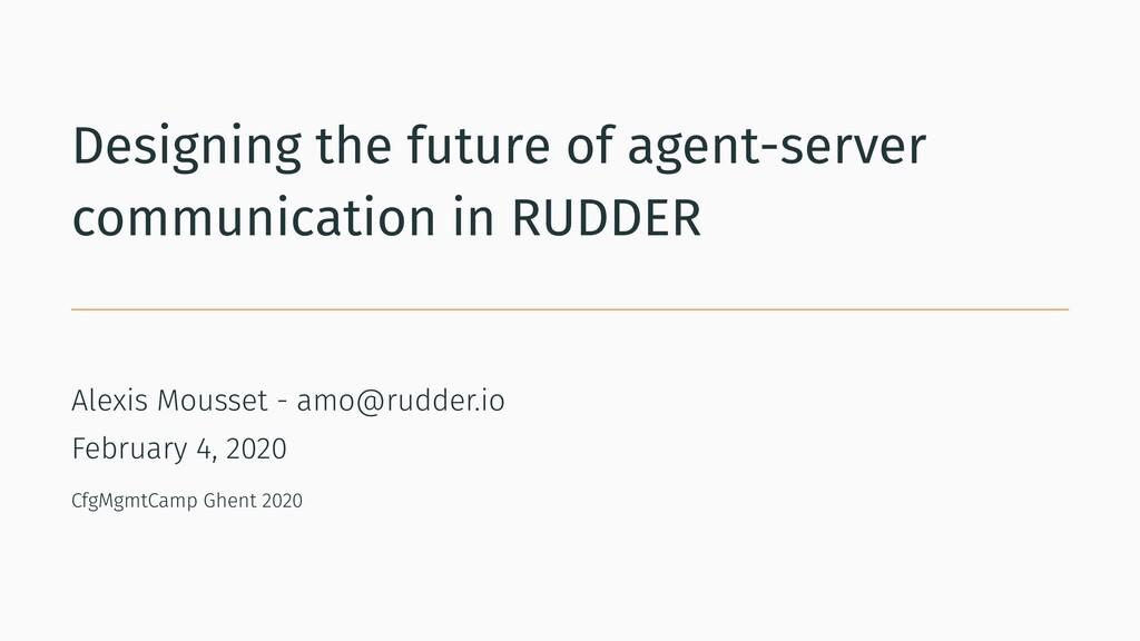 Designing the future of agent-server communicat...
