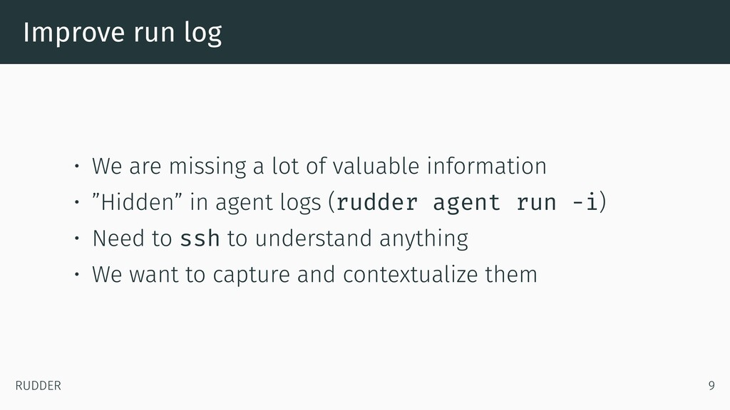 Improve run log • We are missing a lot of valua...