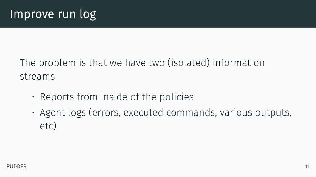 Improve run log The problem is that we have two...