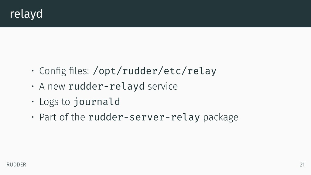 relayd • Config files: /opt/rudder/etc/relay • ...