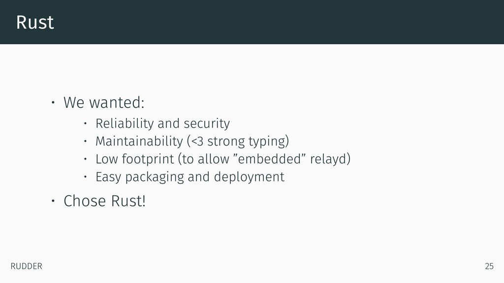 Rust • We wanted: • Reliability and security • ...