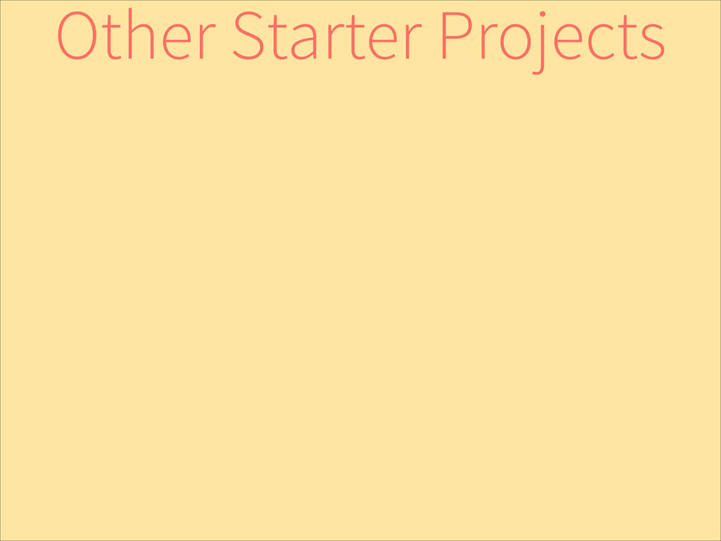 Other Starter Projects