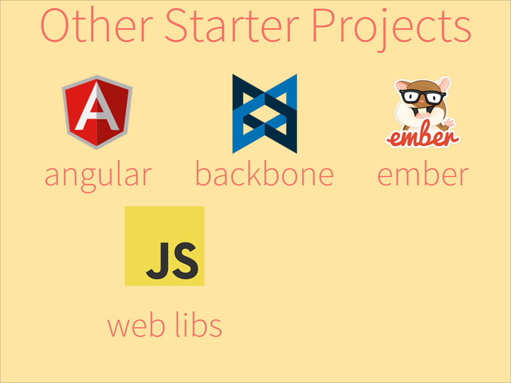 ember backbone angular web libs Other Starter P...