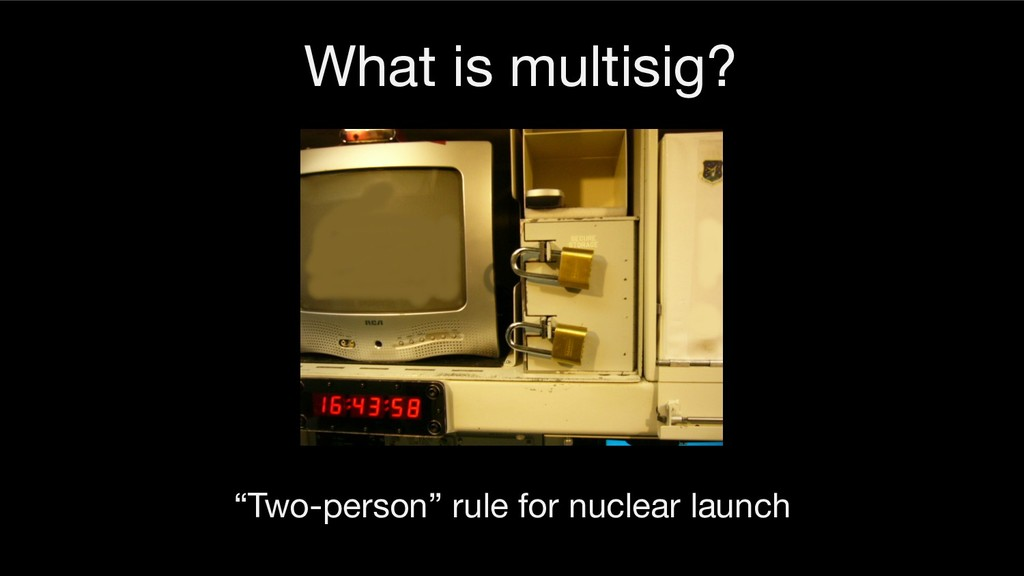 """What is multisig? """"Two-person"""" rule for nuclea..."""