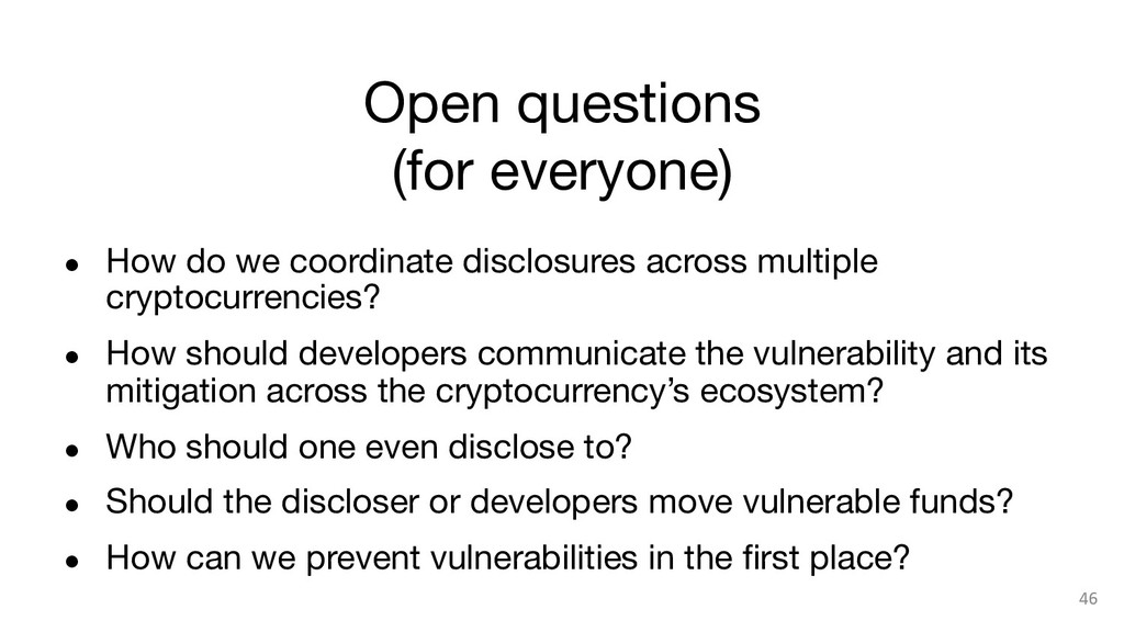 Open questions (for everyone) ● How do we co...