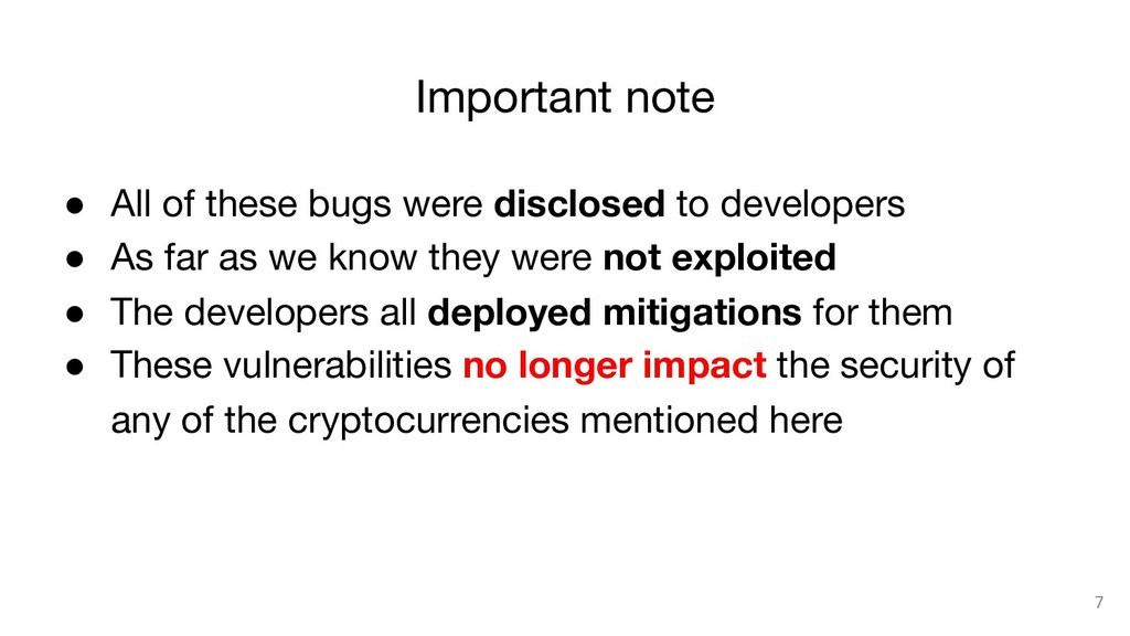 7  ● All of these bugs were disclosed to dev...