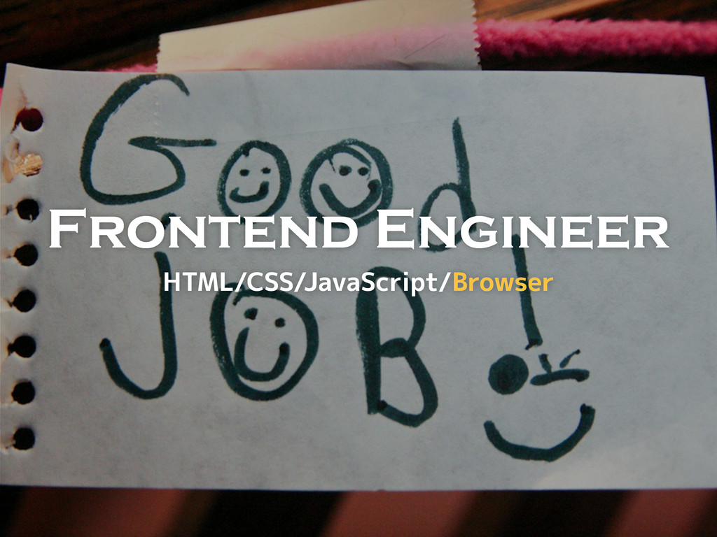 Frontend Engineer !-&% ,, #3H3,5D;BF DAIE7D