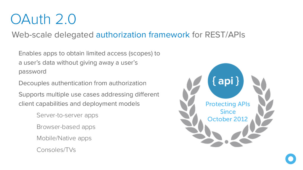 OAuth 2.0 Enables apps to obtain limited access...