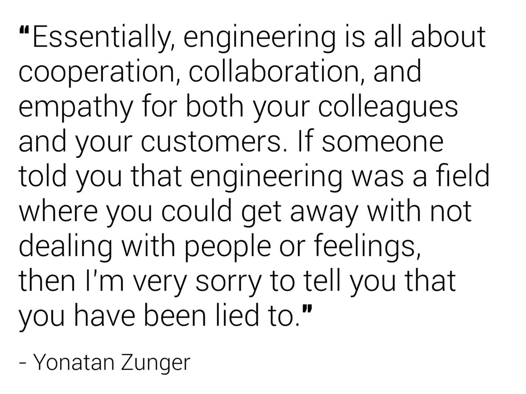 """""""Essentially, engineering is all about cooperat..."""