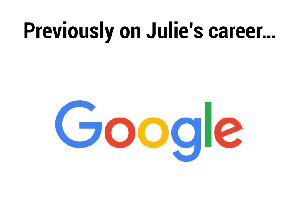 Previously on Julie's career…