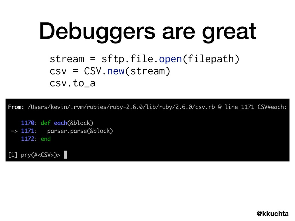 @kkuchta Debuggers are great stream = sftp.file...