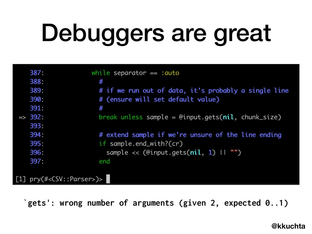 @kkuchta Debuggers are great `gets': wrong numb...