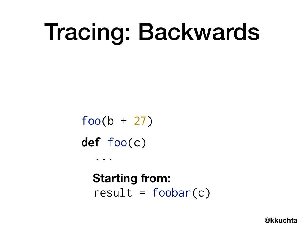 @kkuchta Tracing: Backwards Starting from: resu...