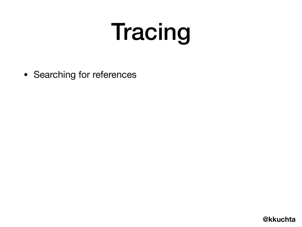 @kkuchta • Searching for references Tracing