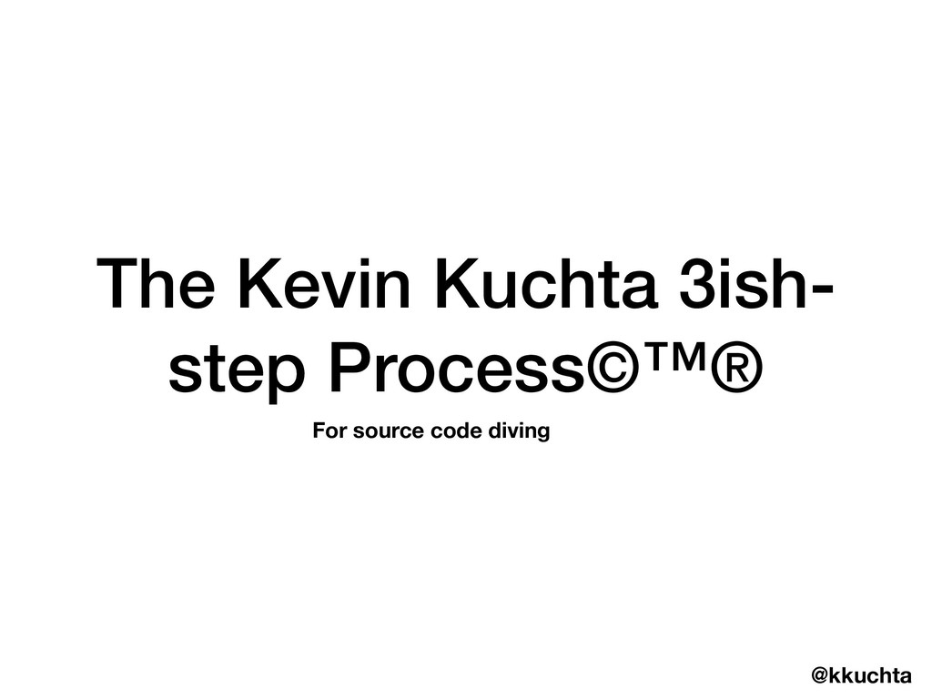 @kkuchta The Kevin Kuchta 3ish- step Process©™®...