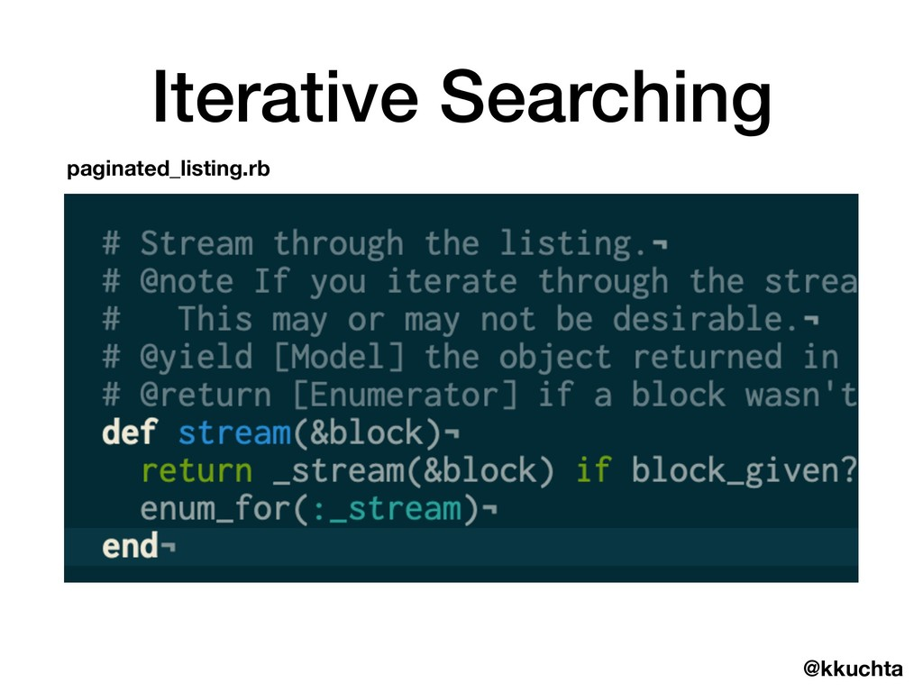 @kkuchta Iterative Searching paginated_listing....