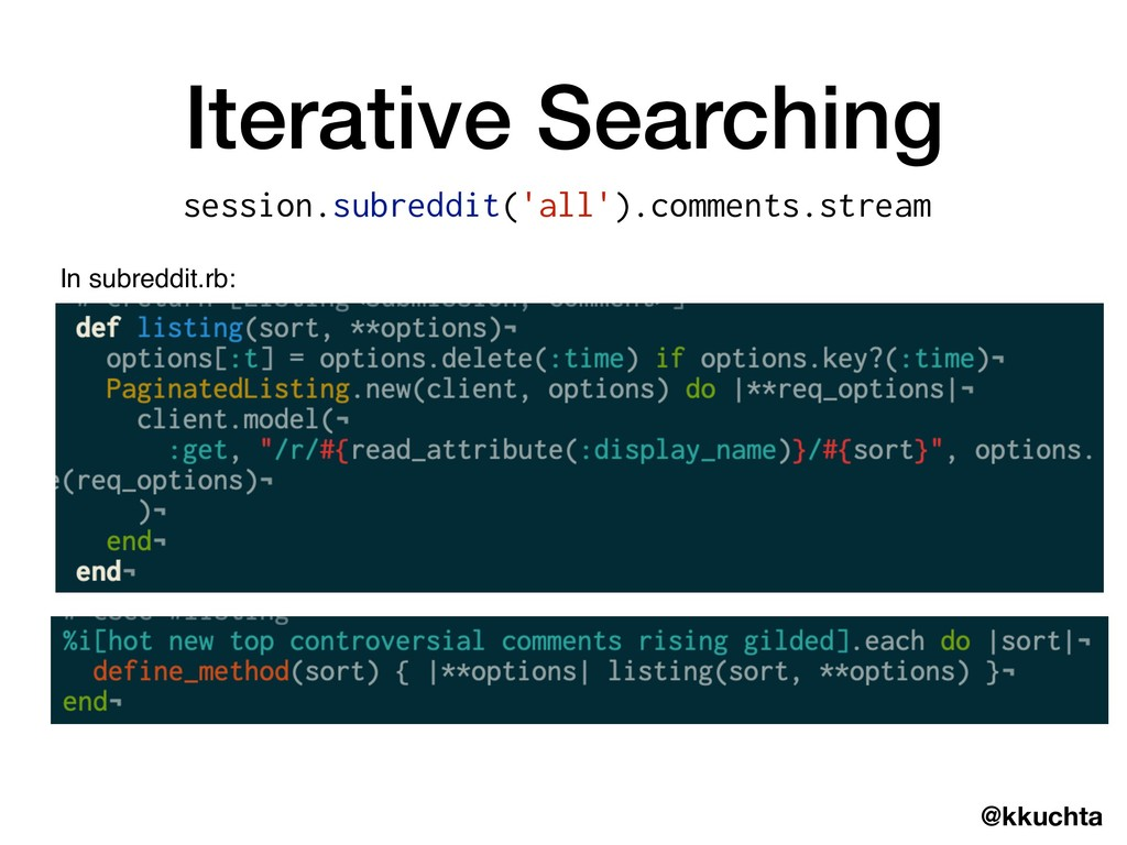 @kkuchta Iterative Searching session.subreddit(...