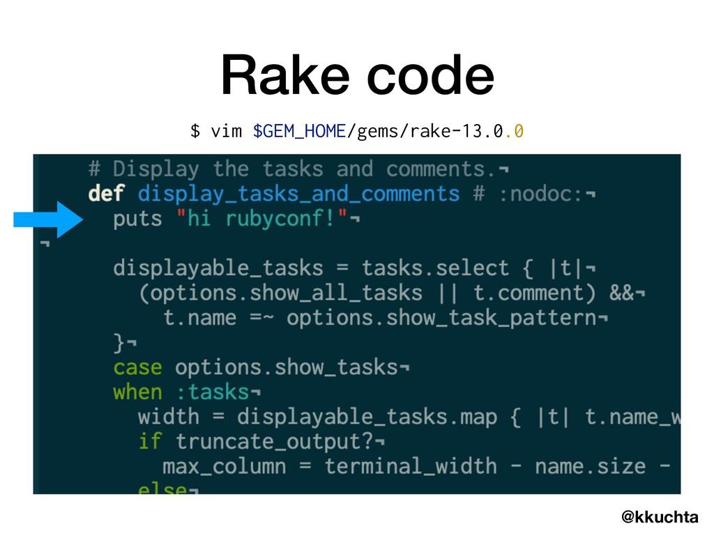@kkuchta Rake code $ vim $GEM_HOME/gems/rake-13...