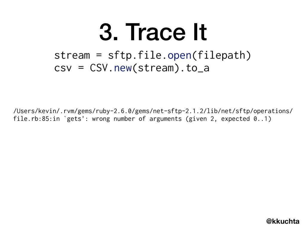 @kkuchta 3. Trace It /Users/kevin/.rvm/gems/rub...