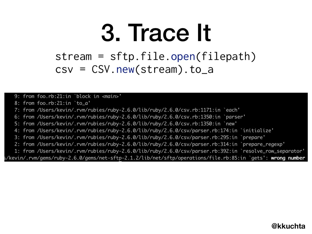 @kkuchta 3. Trace It stream = sftp.file.open(fi...